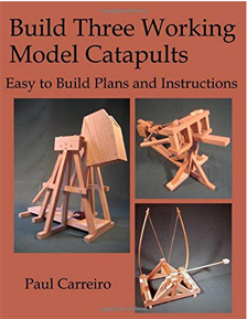 Build Three Working Model Catapults: Easy to Build Plans and Instructions Book Cover Paperback 55 Pages